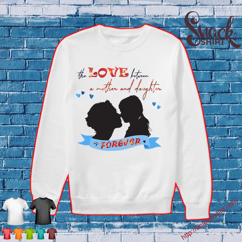 The love between a mother and daughter is forever s Sweater