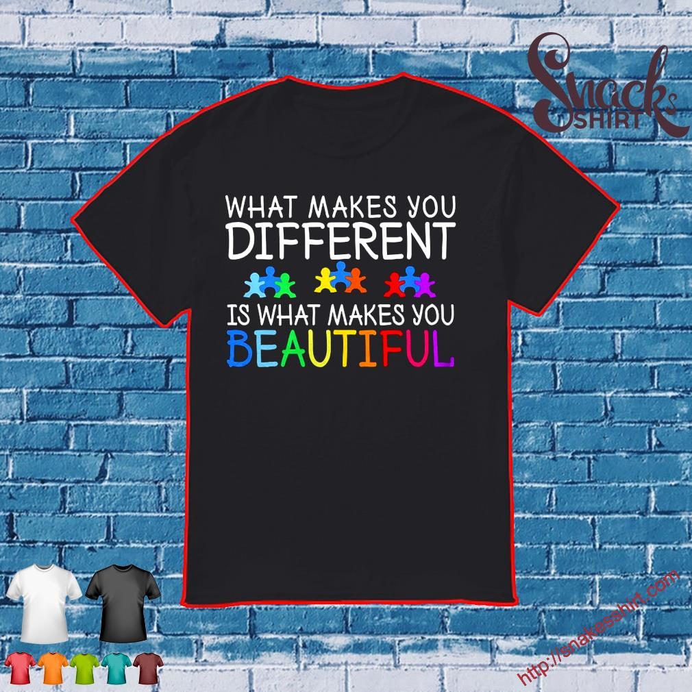 What makes you different is what makes you beutiful shirt