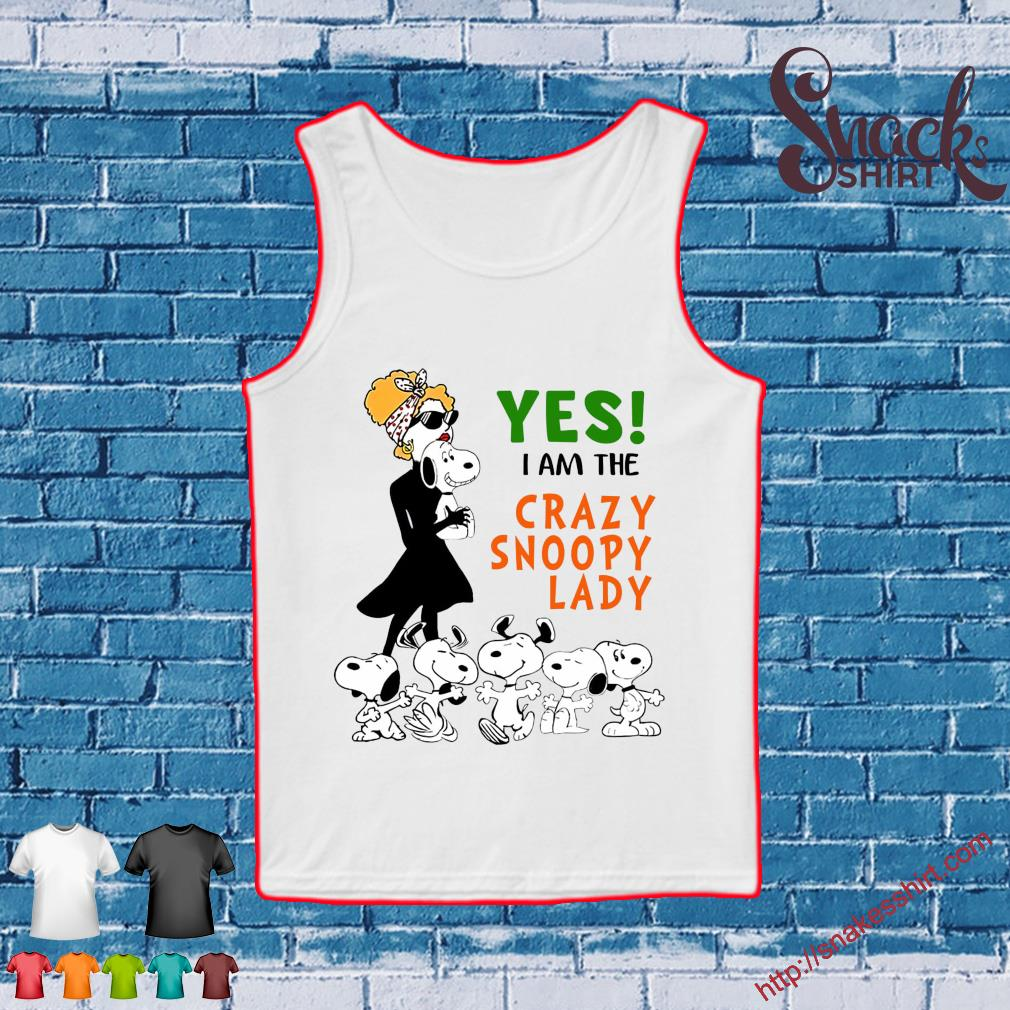 Yes I am the crazy snoopy lady s Tank top