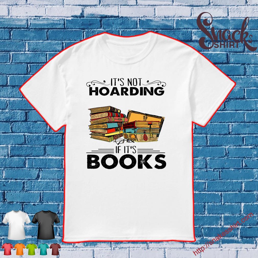 It's not hoarding if it's books shirt