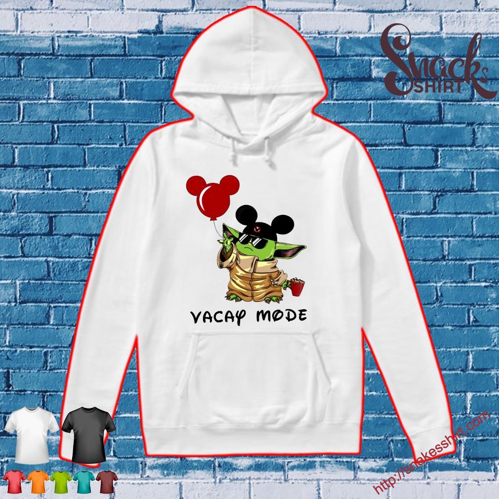 Mickey Baby Yoda Vacay Mode Shirt Hoodie