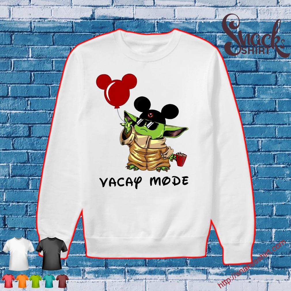 Mickey Baby Yoda Vacay Mode Shirt Sweater