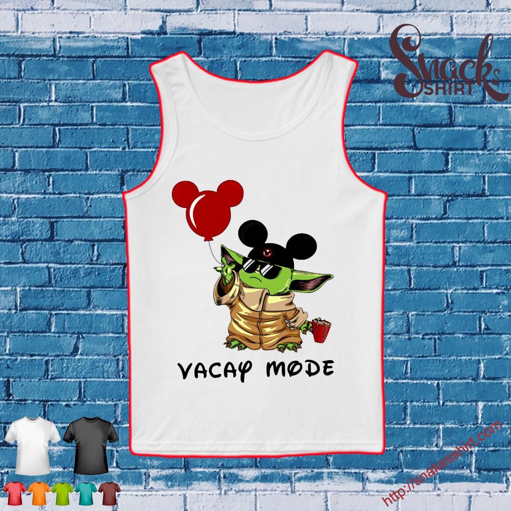 Mickey Baby Yoda Vacay Mode Shirt Tank top