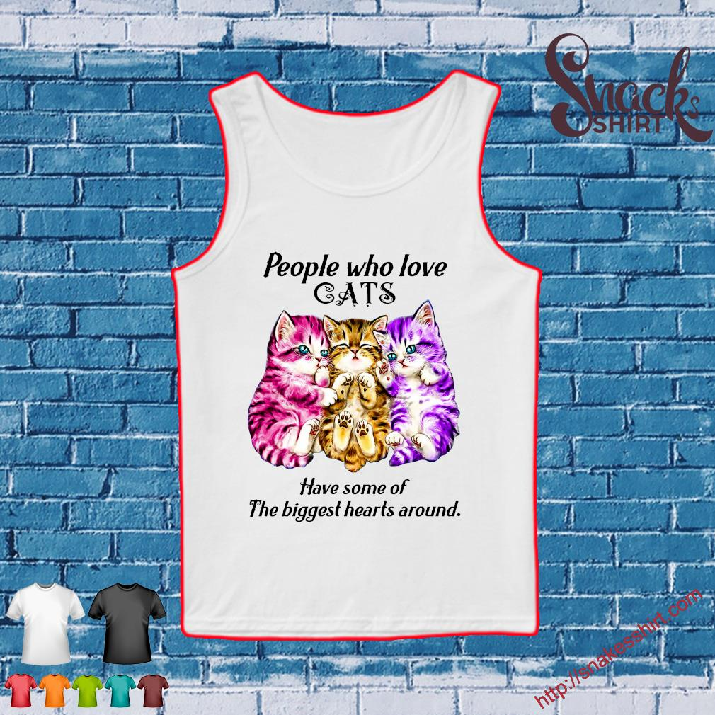 People who love cats have some of the biggest hearts around s Tank top