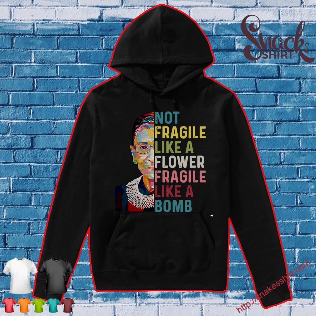 RBG Not Fragile Like A Flower Fragile Like A Bomb Shirt Hoodie