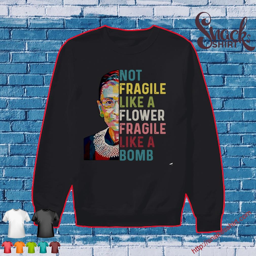 RBG Not Fragile Like A Flower Fragile Like A Bomb Shirt Sweater