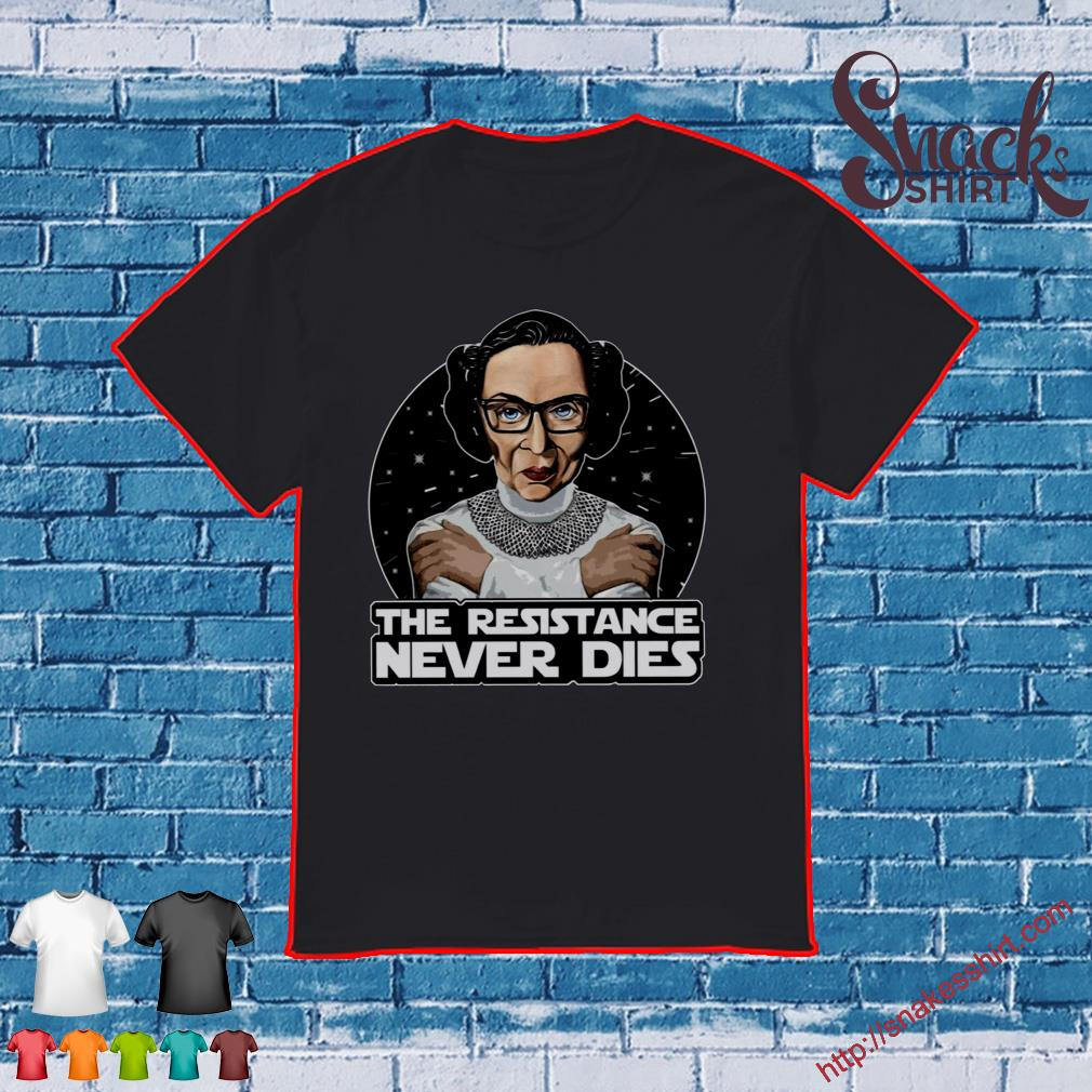 The resistance never dies shirt