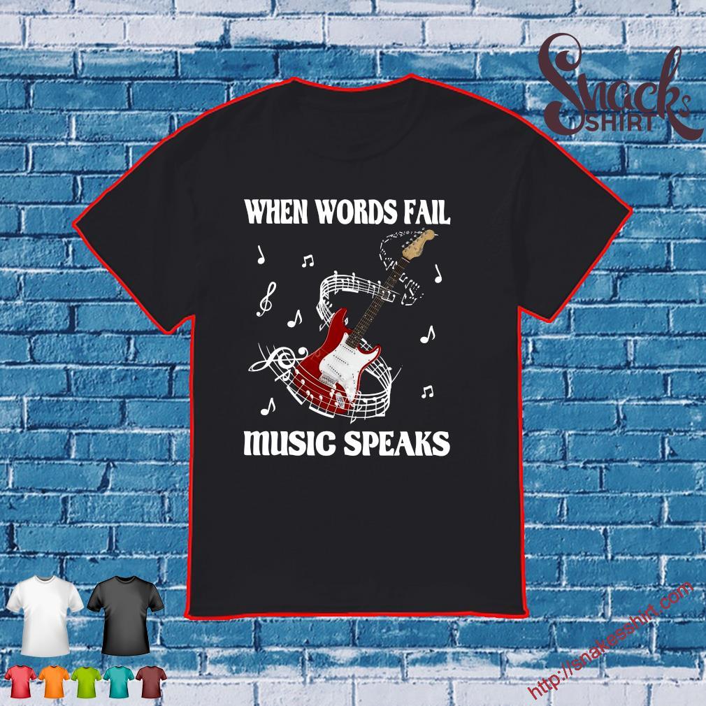 When words fail guitar music speaks shirt