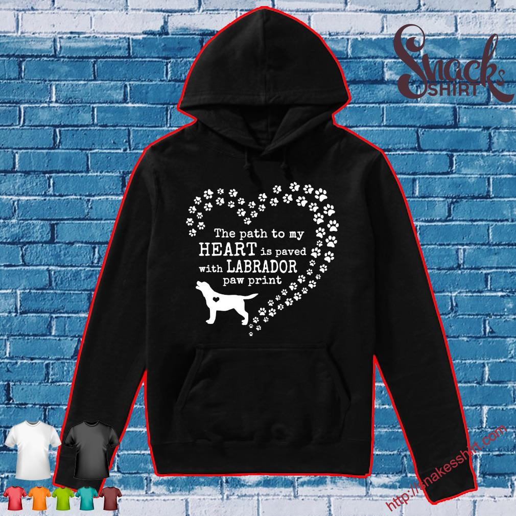Dog the path to my heart is paved with labrador paw print s Hoodie