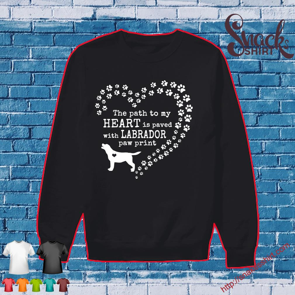 Dog the path to my heart is paved with labrador paw print s Sweater