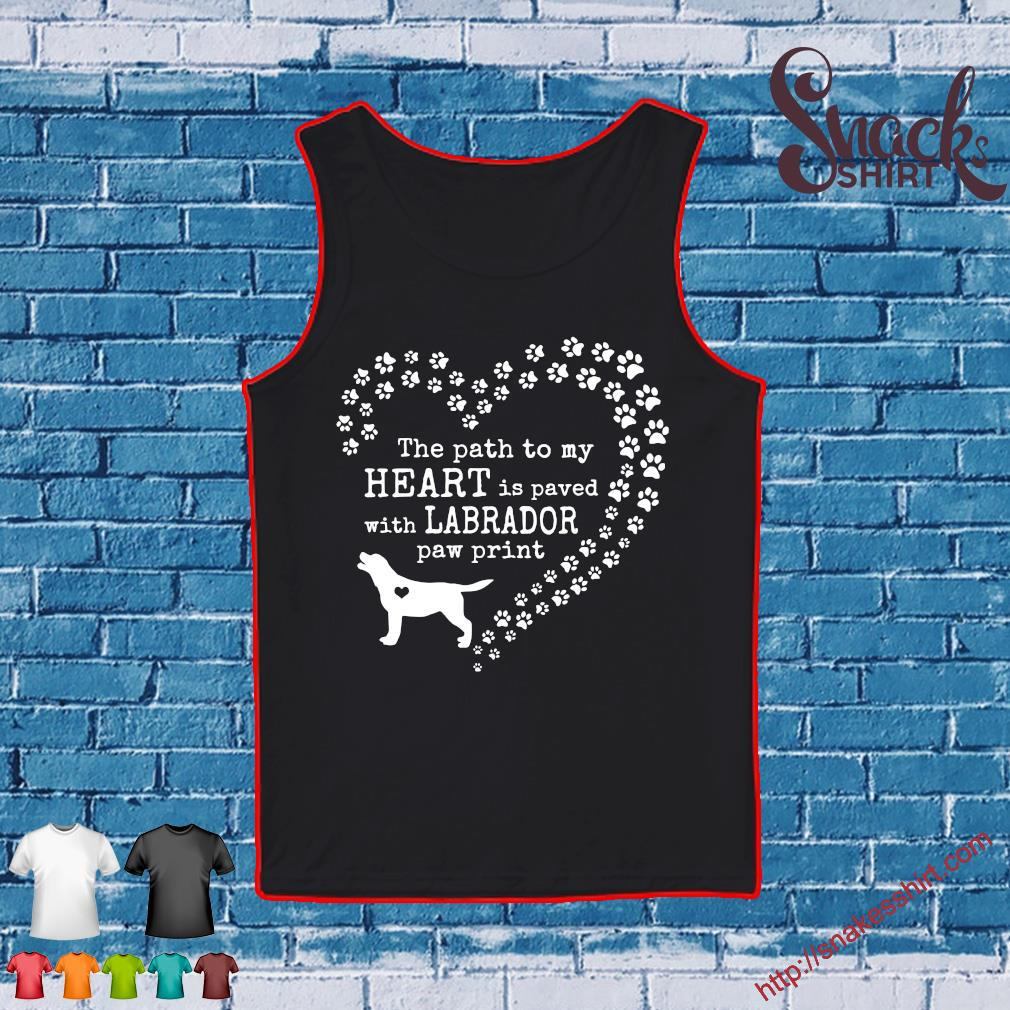 Dog the path to my heart is paved with labrador paw print s Tank top
