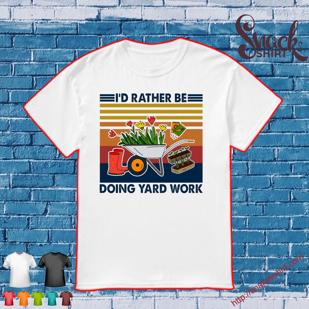 Gardening I'd Rather Be Doing Yard Work Vintage Retro shirt