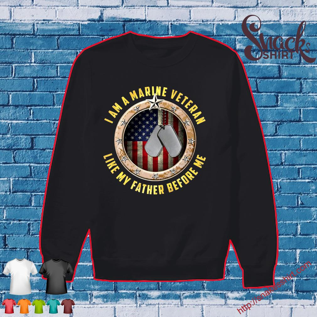 I am a marine veteran like my father before me s Sweater
