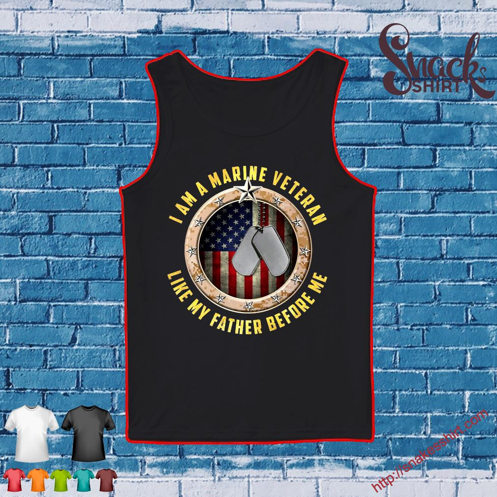 I am a marine veteran like my father before me s Tank top