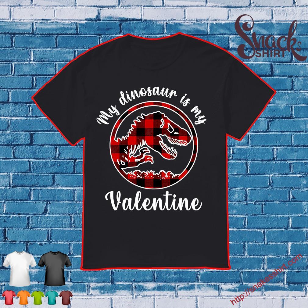 My dinosaur is my valentine shirt