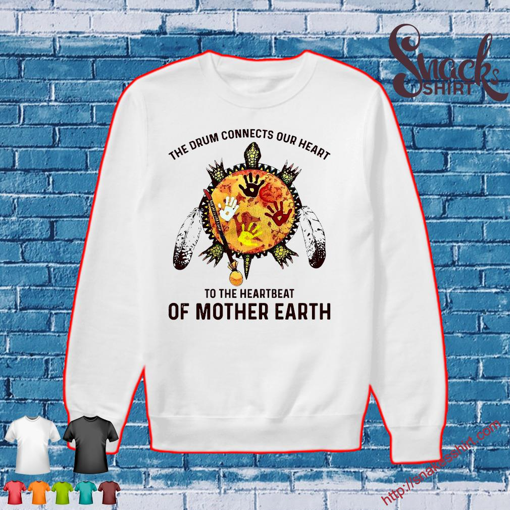The drum connects our heart to the heartbeat of mother earth s Sweater
