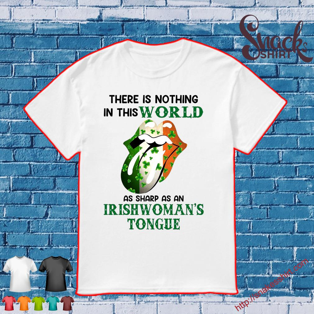 There is nothing in this world as sharp as an irish woman's tongue shirt