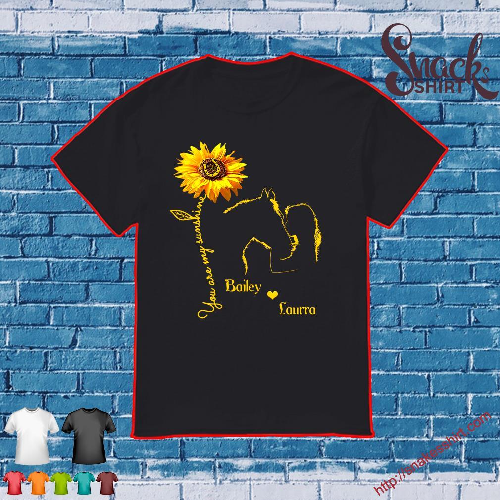 You are my sunshine bailey love laurra shirt
