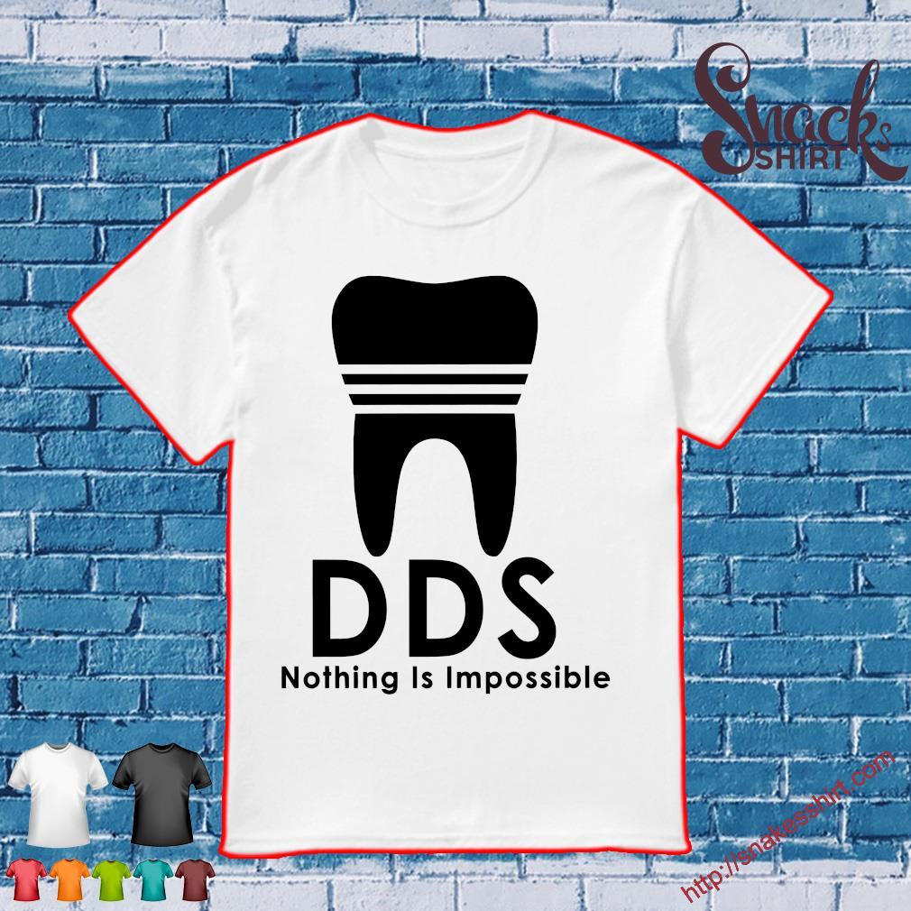 Official tooth dds nothing is impossible shirt